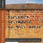 Selma Raljević: Faulkner i Selimović su bili ovdje: modernizam, otuđenje i dezintegracija (odlomak)