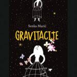 Ide Bookstan 2021: Senka Marić – Gravitacije (odlomak)