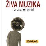 Vladan Miljković: Živa muzika (izbor)