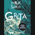 Ide Bookstan 2021: Faruk Šehić – Greta (odlomak)
